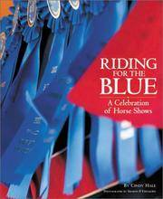 Riding for the Blue: A Celebration of Horse Shows