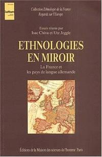 Ethnologies en miroir : la France et les pays de langue allemande / essais reunis par Isac Chiva...