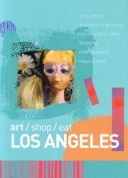 Art/shop/eat Los Angeles by  Jade Chang - Paperback - from Ezekial Books, LLC and Biblio.com