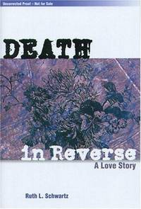 DEATH IN REVERSE: A LOVE STORY