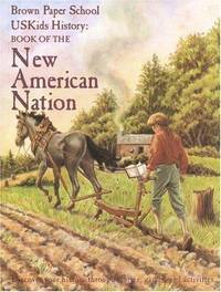 image of USKids History: Book of the New American Nation (Brown Paper School)