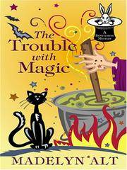 The Trouble With Magic (Bewitching Mysteries, No. 1)