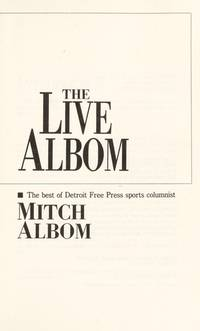 image of Live Albom: The Best of Detroit Free Press Sports Columnist Mitch Albom
