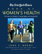 The New York Times Book of Women's Health: The Latest on Feeling Fit, Eating Right, and Staying Well
