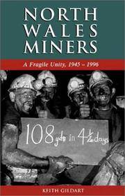 North Wales Miners: A Fragile Unity, 1945 - 1996 by  Keith Gildart - First Printing - 2001 - from Hermit Hill Books and Biblio.co.uk