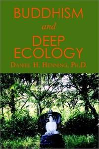 Buddhism and Deep Ecology by  Daniel H Henning - Paperback - Not Stated - 2002 - from after-words bookstore and Biblio.com
