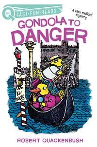 Gondola to Danger: A Miss Mallard Mystery (QUIX)