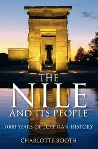 The Nile and Its People by Charlotte Booth - Paperback - First Edition - 2010 - from Frank Mosher and Biblio.co.uk