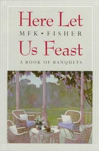image of Here Let Us Feast; a Book of Banquets