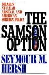 image of The Samson Option: Israel's Nuclear Arsenal and American Foreign Policy