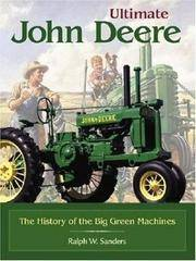 Ultimate John Deere : The History of the Big Green Machines