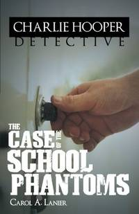 The Charlie Hooper Detective: The Case of The School Phantoms