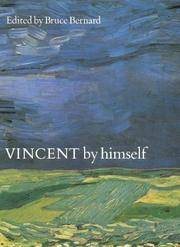 Vincent By Himself a Selection of His