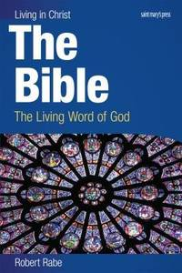 The Bible: The Living Word of God (Living in Christ)