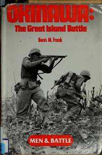 OKINAWA: THE GREAT ISLAND BATTLE