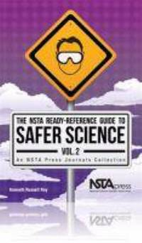 The NSTA ready-reference guide to safer science; v.2.
