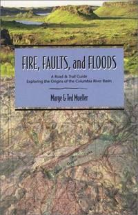 Fire, Faults & Floods (Northwest Naturalist Book)