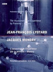 The Assasination of Experience by Painting - Monory / L'assassinat de l'experience par la peinture - Monory: Jean-Francois Lyotard, Jacques Monory (REVISIONS ONE, Postmodern Romantics)