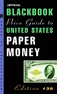 Official Blackbook Price Guide to United States Paper Money