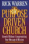 image of The Purpose Driven Church: Every Church Is Big in God's Eyes