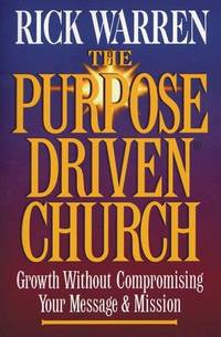 image of The Purpose-driven Church: Growth Without Compromising Your Message And Mission