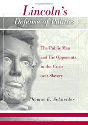 Lincoln's Defense of Politics: The Public Man and His Opponents in the Crisis Over Slavery (Shades of Blue and Gray)