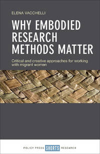 Why Embodied Research Methods Matter: A Case Study with Migrant Women