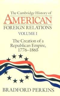 The Cambridge History of American Foreign Relations (Volume 3 : The Globalizing of America,...