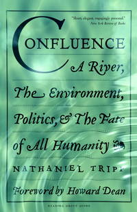 image of Confluence: A River, the Environment, Politics and the Fate of All Humanity