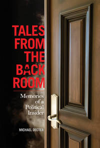 image of Tales from the Back Room: Memories of a Political Insider