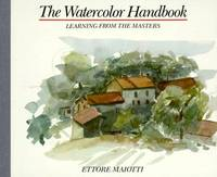 THE WATERCOLOR HANDBOOK Learning from the Masters
