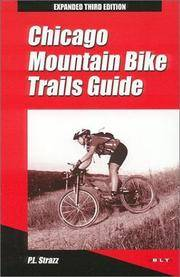 Chicago Mountain Bike Trails Guide: A Dirt-Lover's Escort to the Best Off-Road Bike Trails in Northeastern Illinois and Beyond