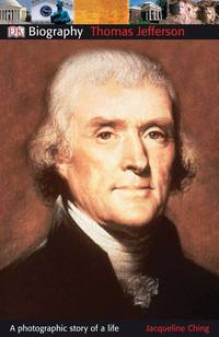DK Biography: Thomas Jefferson: A Photog