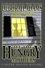 All The Hungry Mothers (A Silver Dagger Mystery)