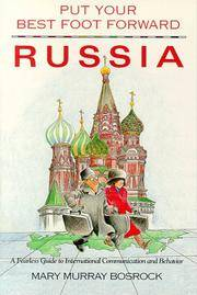 Put Your Best Foot Forward, Russia : A Fearless Guide to International  Communication and Behavior