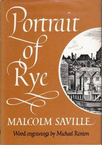 Portrait of Rye: With Some Sketches of Places Worth Visiting within Easy Reach of the Ancient Town
