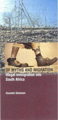 Of Myths and Migration. Illegal Immigration into South Africa