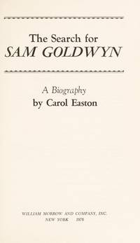 The Search for Sam Goldwyn: a Biography