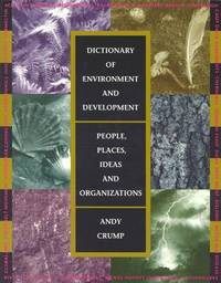 Dictionary of Environment and Development: People, Places, Ideas and Organizations