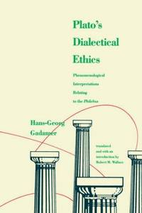 Plato's Dialectical Ethics. Phenomenological Interpretations Relating to the Philebus. Translated...