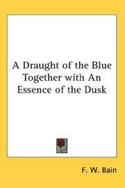 A Draught Of the Blue Together With an Essence Of the Dusk