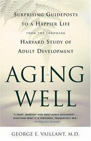 Aging Well: Surprising Guideposts to a Happier Life from the Landmark