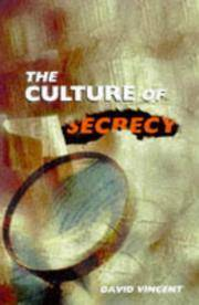 The Culture of Secrecy: Britain, 1832-1998 1st Edition by by David Vincent - First edition - 1999 - from Valley Books and Biblio.com