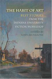 The Habit of Art: Best Stories from the Indiana University Fiction Workshop