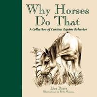 Why Horses Do That: A Collection of Curious Equine Behaviors