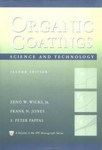Organic Coatings: Science and Technology (Society of Plastics Engineers Monographs) (Vol 2) by  S. Peter  Frank N.; Pappas - Hardcover - 1999-03-05 - from ByrdHouse Books (SKU: 130622001)