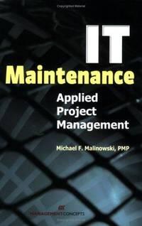 IT Maintenance: Applied Project Management