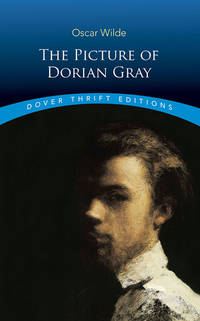 The Picture of Dorian Gray (Dover Thrift Editions) by Wilde, Oscar