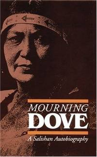 Mourning Dove - A Salishan Autobiography (American Indian Lives)
