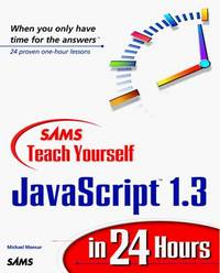 Sams Teach Yourself Javascript 1.3 in 24 Hours (Teach Yourself in 24 Hours)